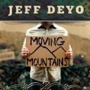 Jeff Deyo: Moving Mountains • MP3