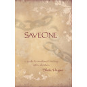 SaveOne: A Guide to Emotional Healing After Abortion (paperback)